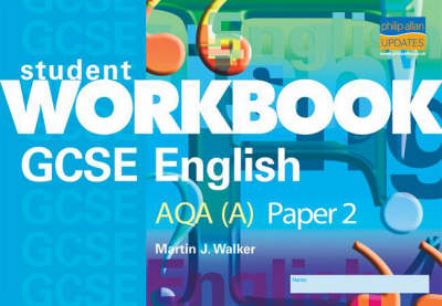 Student Work Book GCSE English AQA (A) by Martin J. Walker