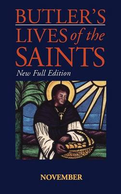 Butler's Lives of the Saints November by Alban Butler, Cardinal Basil Hume