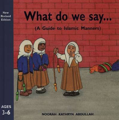 What Do We Say by Noorah Kathryn Abdullah