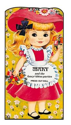 Mary and the Fancy-dress Parties Press Out Doll Book by