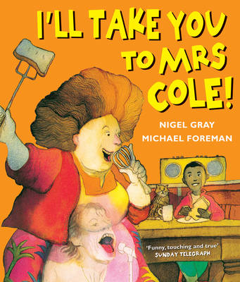 I'll Take You to Mrs Cole! by Nigel Gray