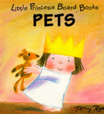 Little Princess Board Book - Pets by Tony Ross