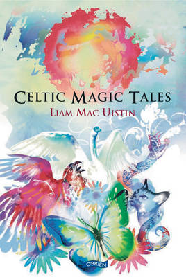 Celtic Magic Tales by Liam MacUistin