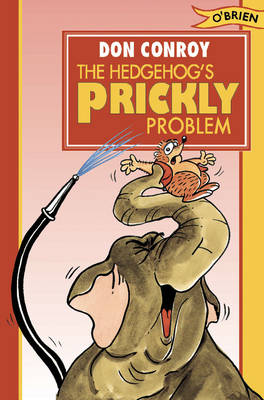 The Hedgehog's Prickly Problem! by Don Conroy
