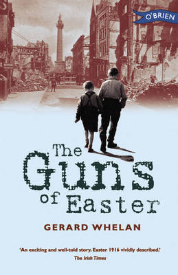 The Guns of Easter by Gerard Whelan