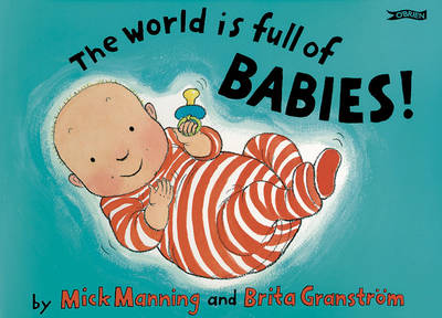 The World is Full of Babies by Mick Manning, Brita Granstrom