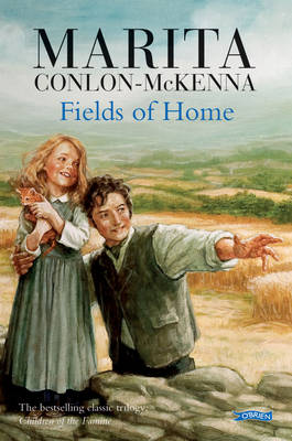 Fields of Home Children of the Famine by Marita Conlon-McKenna
