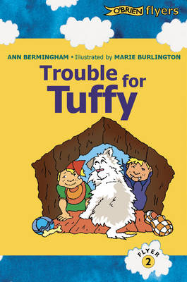 Trouble for Tufty A Katie and Ted Story by Ann Bermingham, Marie Burlington