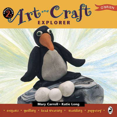Art and Craft Explorer by Mary Carroll, Katie Long