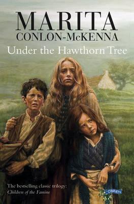 Under the Hawthorn Tree Children of the Famine by Marita Conlon-McKenna, P. J. Lynch