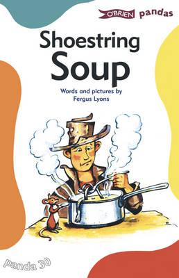 Shoestring Soup by Fergus Lyons