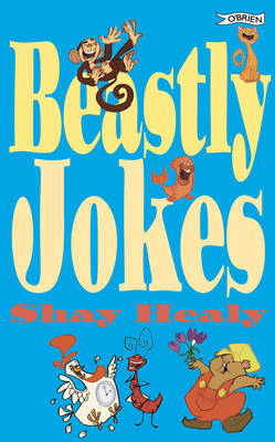 Beastly Jokes by Shay Healy