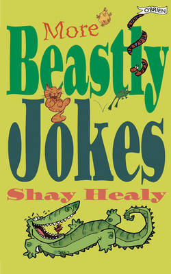 More Beastly Jokes by Shay Healy