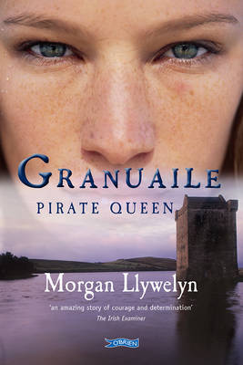 The Granuaile: Pirate Queen by Morgan Llywelyn