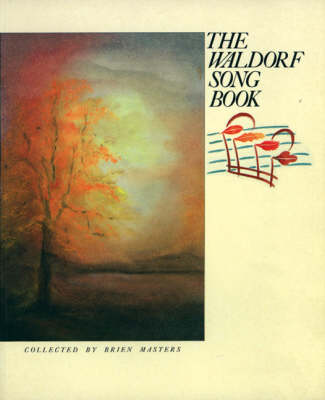 The Waldorf Song Book by Brien Masters