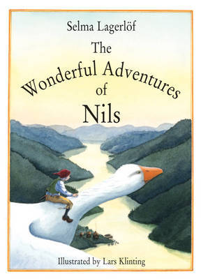 The Wonderful Adventures of Nils by Selma Lagerlof, Selma Lagerloef