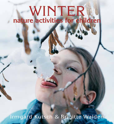 Winter Nature Activities for Children by Irmgard Kutsch, Brigitte Walden, Dagmar Israel