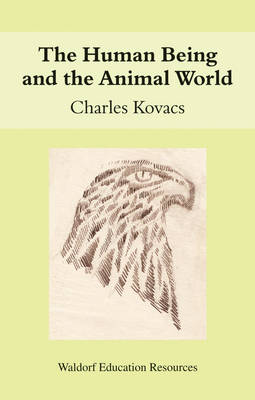 The Human Being and the Animal World by Charles Kovacs