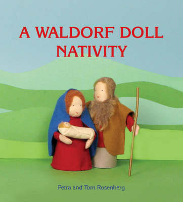 A Waldorf Doll Nativity by Petra Rosenberg, Tom Rosenberg