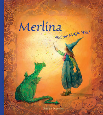 Merlina and the Magic Spell by Daniela Drescher