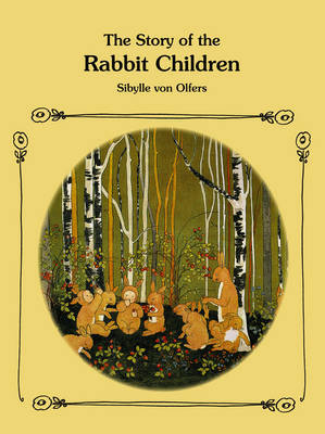 The Story of the Rabbit Children by Sibylle von Olfers