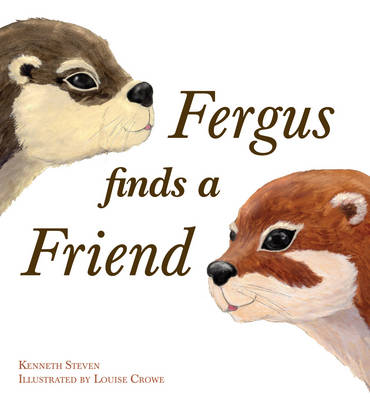 Fergus Finds a Friend by Kenneth Steven