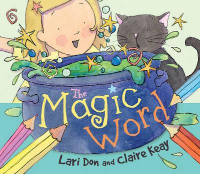 The Magic Word by Lari Don