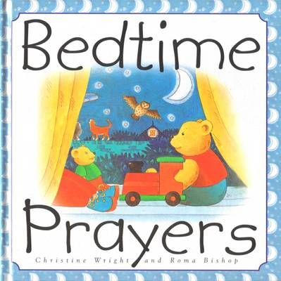 Bedtime Prayers by Christine Wright, Roma Bishop