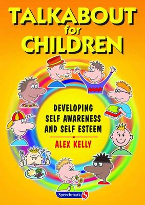Talkabout for Children 1 Developing Self Awareness and Self Esteem by Alex Kelly