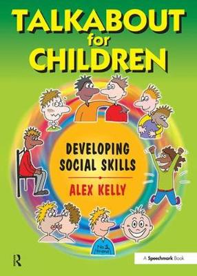 Talkabout for Children 2 Developing Social Skills by Alex Kelly