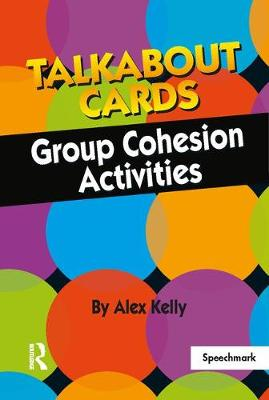 Talkabout Cards - Group Cohesion Games Group Cohesion Activities by Alex Kelly