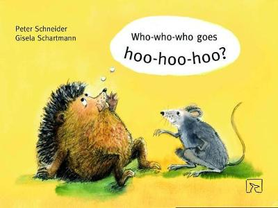 Who-Who-Who Goes Hoo-Hoo-Hoo by Peter Schneider