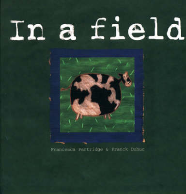 Places for Thinking: in a Field Cows Which Ruminate and Ponder by Francesca Partridge, Frank Dubuc, Laurance Splitter, Tim Sprod