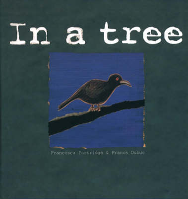 Places for Thinking: in a Tree A Bird Which Realises and Reasons by Francesca Partridge, Frank Dubuc, Laurance Splitter, Tim Sprod