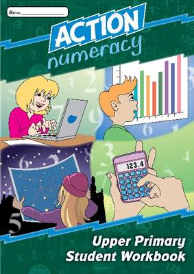 Action Numeracy Upper Primary Student Workbook by Suzanne Gunningham, Christine Lenghaus