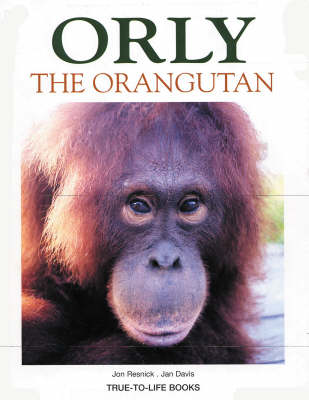 Orly the Orangutan by Jon Resnick, Jan Davis