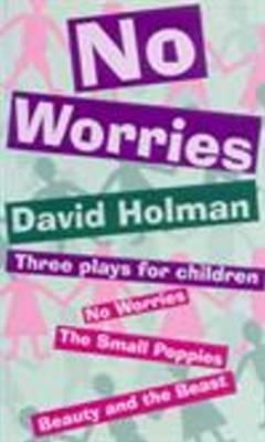 No Worries Three Plays for Children by David Holman
