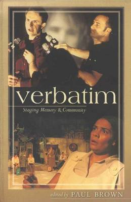 Verbatim Staging Memory & Community by Paul Brown