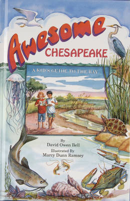 Awesome Chesapeake A Kid's Guide to the Bay by David Owen Bell