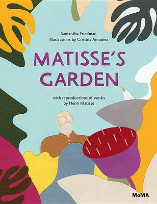 Matisses Garden by Samantha Friedman