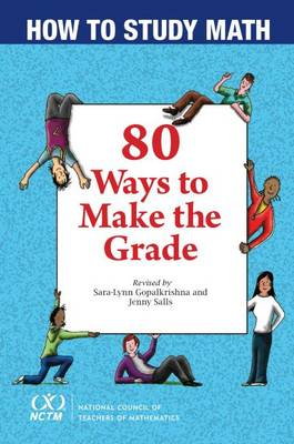 How to Study Math 80 Ways to Make the Grade by Sara-Lynn Gopalkrishna, Jenny Salls
