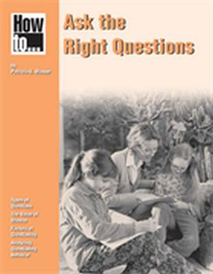 How to ... Ask the Right Questions by Patricia E. Blosser