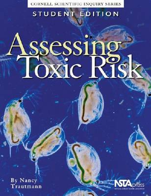 Assessing Toxic Risk Cornell Scientific Inquiry Series by Nancy M. Trautmann