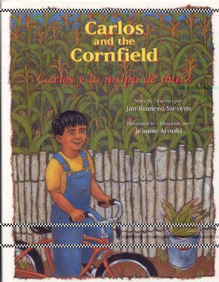 Carlos and the Cornfield / Carlos y la Milpa de Maiz by Jan Romero Stevens