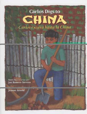 Carlos Digs to China / Carlos Excava Hasta La China by Jan Romero Stevens
