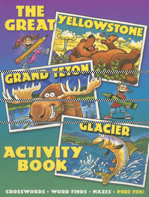 The Great Yellowstone, Grand Teton, Glacier Activity Book. by Northland