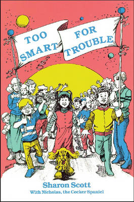 Too Smart for Trouble by Sharon Scott