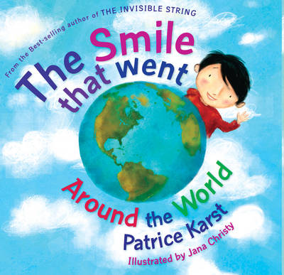 Smile That Went Around the World by Patrice Karst