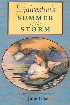 Galveston's Summer of the Storm by Julie Lake
