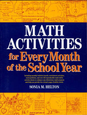 Math Activities for Every Month of the School Year by Sonia M. Helton